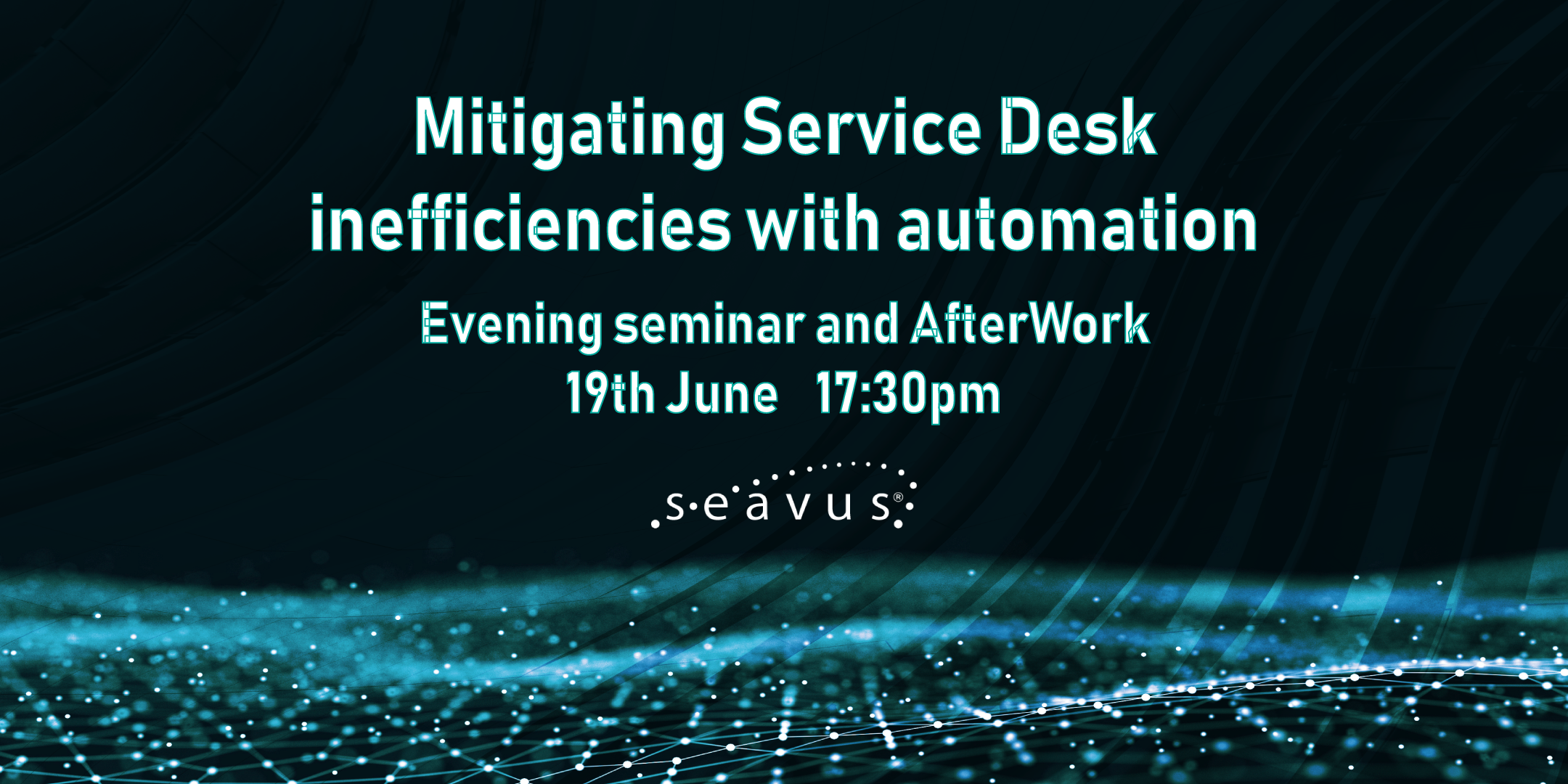 Seminarium: Mitigating Service Desk inefficiencies with automation